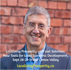 Joel Solomon wil present the evening of September 28 at the event Localizing Prosperity. The event is an opportunity to learn more about social procurement policies, such as the one implemented by the Village of Cumberland.